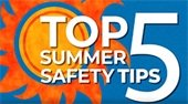 Top 5 Summer Safety Tips